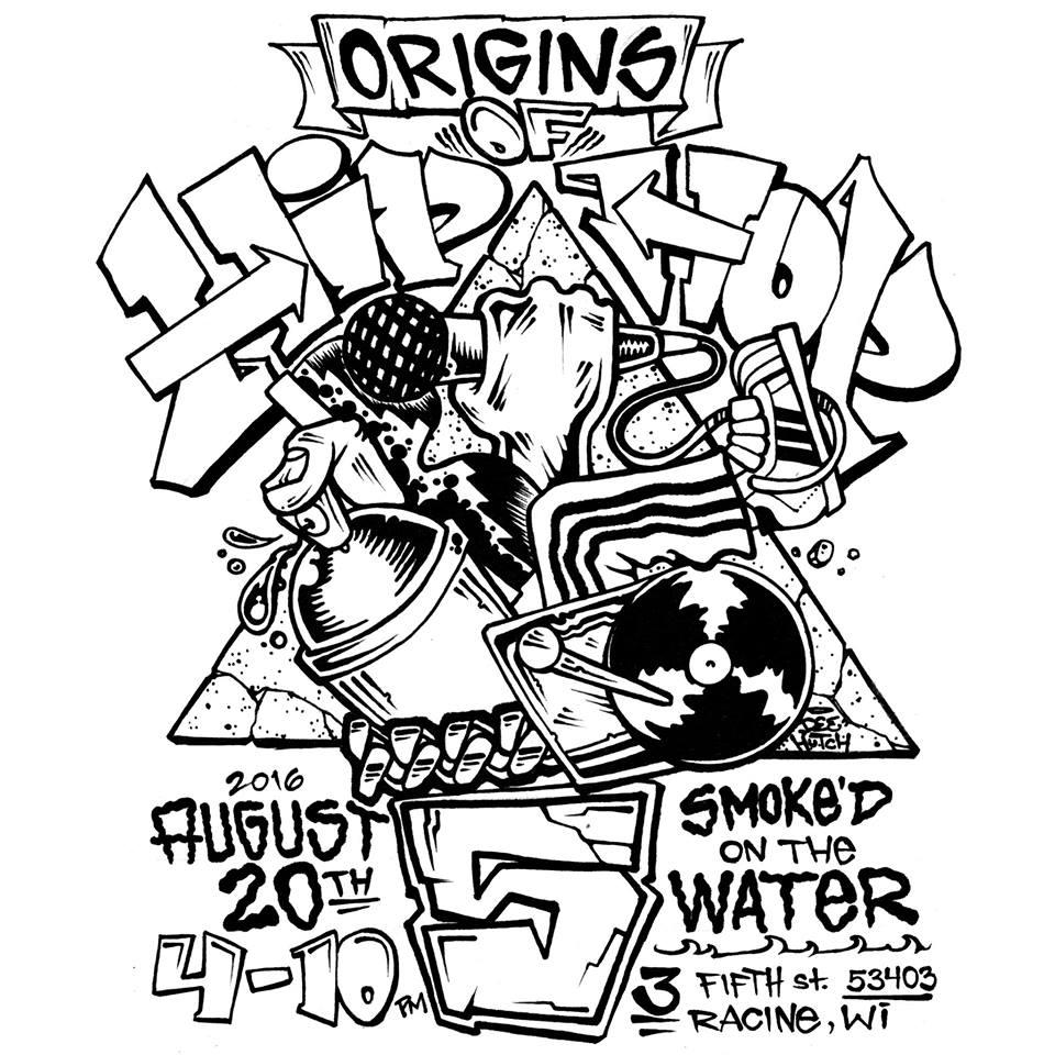 Saturday 8/20/16 @ Smoke'd On The Water In Racine – Origins Of Hiphop 5!
